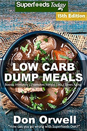 06 May 2017 : Low Carb Dump Meals: Over 210  Low Carb Slow Cooker Meals, Dump Dinners Recipes, Quick