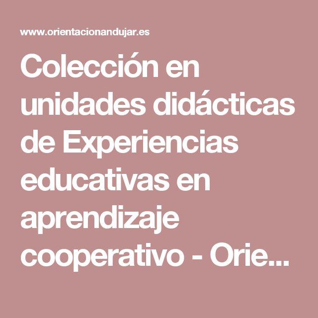 Colección en unidades didácticas de Experiencias educativas en aprendizaje cooperativo - Orientación Andújar - Recursos Educativos