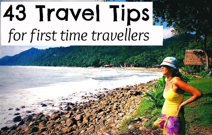 43 travel tips for first time travelers travel tips first time and