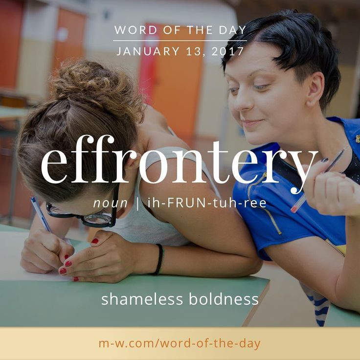 The #wordoftheday is effrontery. #merriamwebster #dictionary #language
