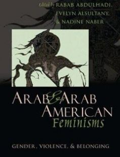 Arab & Arab American Feminisms Gender Violence & Belonging free download by Rabab Abdulhadi Evelyn Asultany Nadine Naber ISBN: 9780815632238 with BooksBob. Fast and free eBooks download.  The post Arab & Arab American Feminisms Gender Violence & Belonging Free Download appeared first on Booksbob.com.