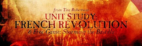 Unit Study: French Revolution (and Free Storming the Bastille Game!) Free European History/French History board game