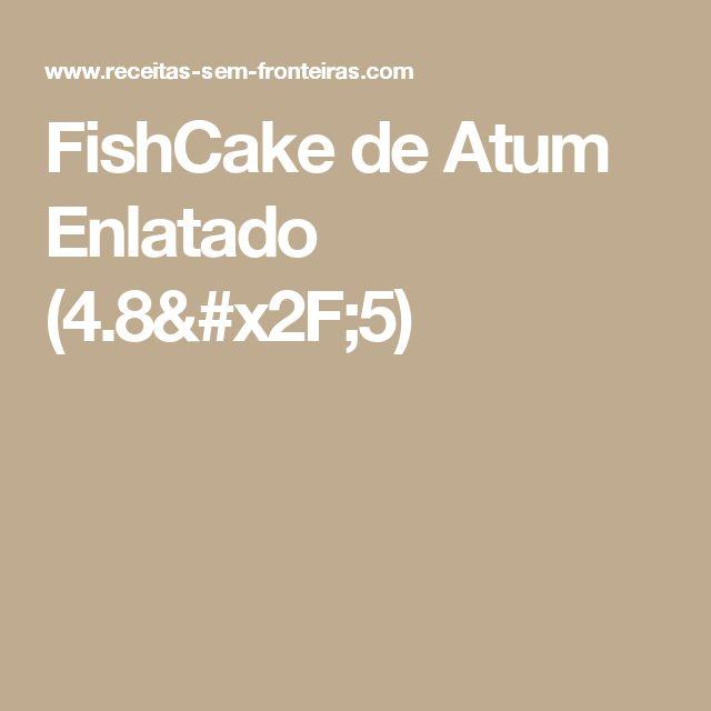 FishCake de Atum Enlatado (4.8/5)