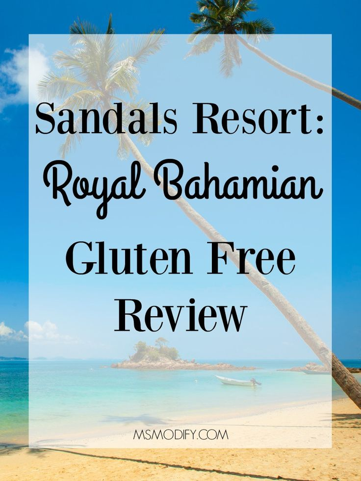 My honest review on Sandals Resort- Royal Bahamian ability to accommodate my gluten free diet.