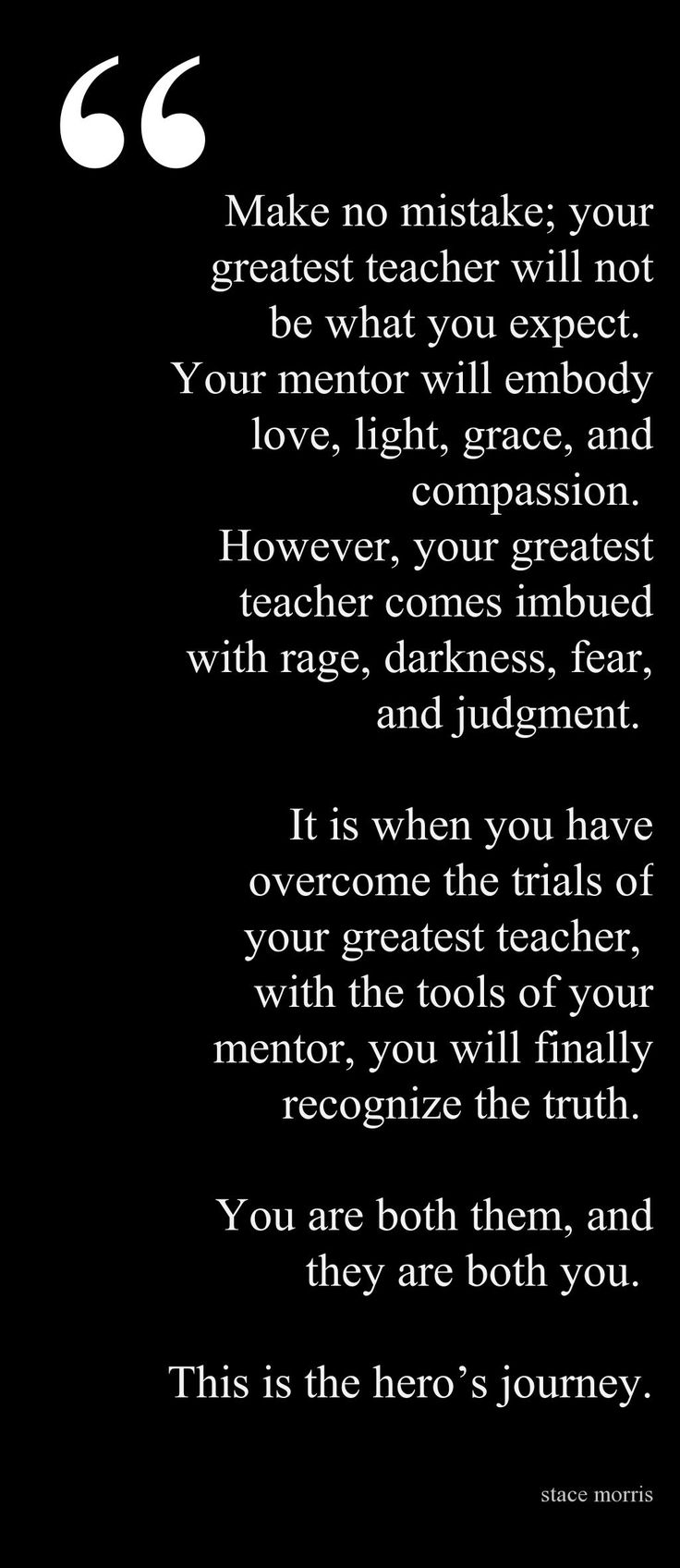 You are your own greatest mentor & teacher. | Stace Morris #inspiration #advice #quotes