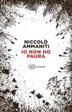 LETTO Niccolò Ammaniti, Io non ho paura, Super ET - DISPONIBILE ANCHE IN EBOOK