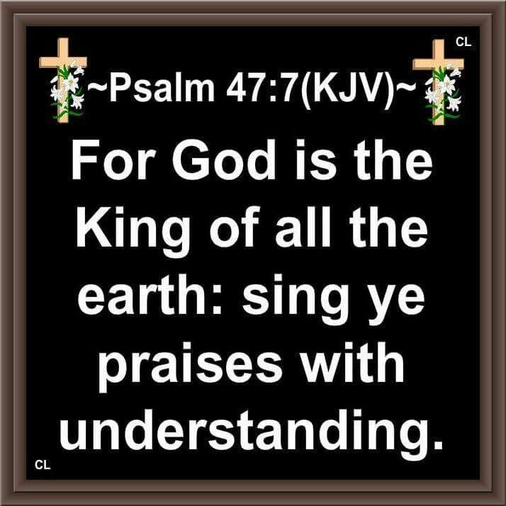 Psalm 47:7 KJV