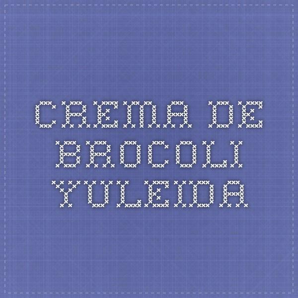 CREMA DE BROCOLI - Yuleida