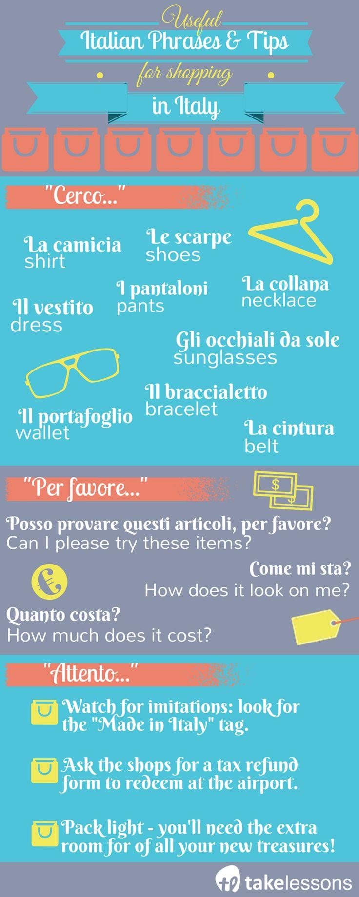 Useful Italian Phrases and Tips for Shopping in Italy http://takelessons.com/blog/useful-italian-phrases-shopping-z09?utm_source=social&utm_medium=blog&utm_campaign=Pinterest
