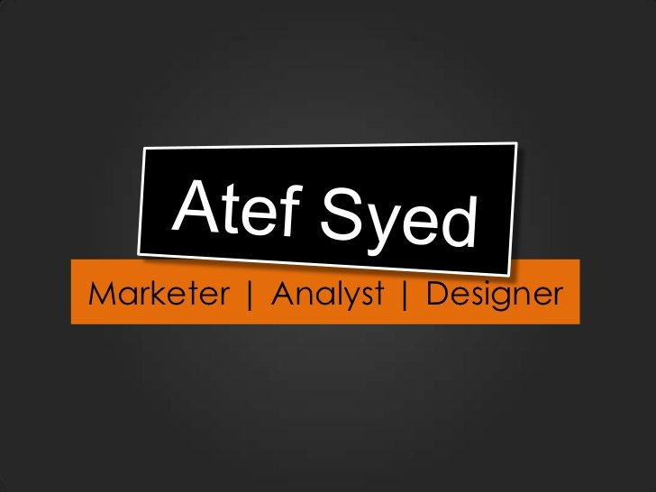 Atef Syed Resume A Presentation About Me Atef Syed