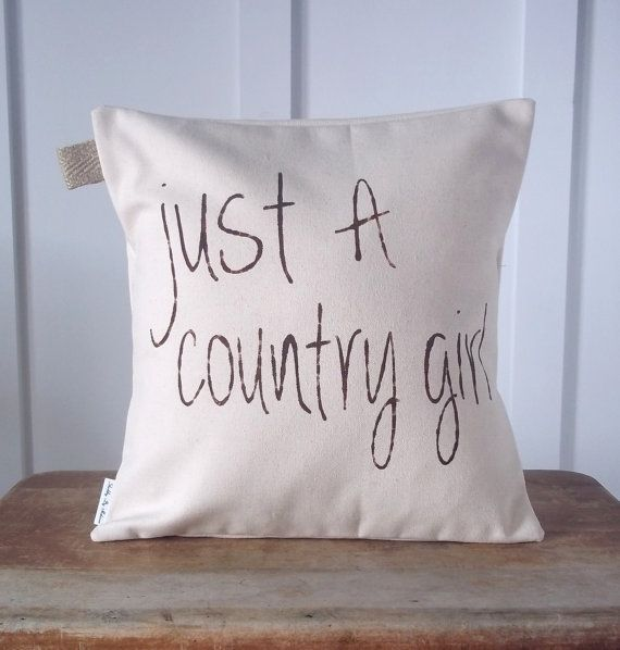Just A Country Girl Pillow Cover 14x14 by ShabbyByMelissa on Etsy