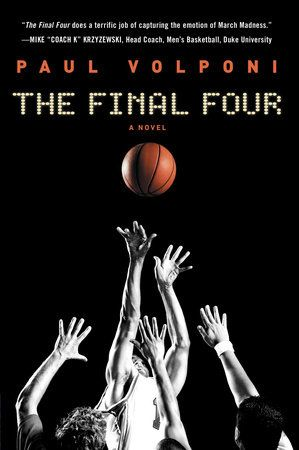 BASKETBALL. The Final Four by Paul Volponi. March Madness is in full swing, and there are only four teams let in the NCAA basketball championship. The heavily favored Michigan Spartans and the underdog Troy Trojans meet in the first game in the seminfinals, and it's there that the fates of Malcolm, Roko, Crispin, and M.J. intertwine. Which team will leave the Superdome victorious?