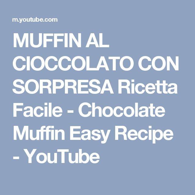 MUFFIN AL CIOCCOLATO CON SORPRESA Ricetta Facile - Chocolate Muffin Easy Recipe - YouTube