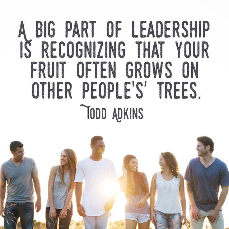 """Christian quote by Todd Adkins on the fruit of leadership. """"A big part of leadership is recognizing that your fruit often grows on other people's trees."""""""