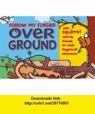 Follow my Finger Overground (9781904511359) Sue Hendra , ISBN-10: 190451135X  , ISBN-13: 978-1904511359 ,  , tutorials , pdf , ebook , torrent , downloads , rapidshare , filesonic , hotfile , megaupload , fileserve