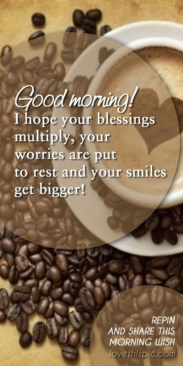 Morning Wish Quotes Morning Wishes Blessing Smiles Pinterest Good Morning  Pinterest Quotes Morning Wish