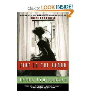Fire in the Blood -  Irene Nemirovsky