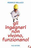 Gli ingegneri non vivono, funzionano! - Federico Bellucci