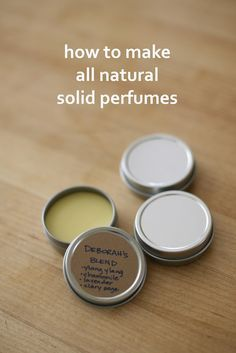 How to Make Solid Perfumes- step by step guide with photos on making all natural perfumes from essential oils