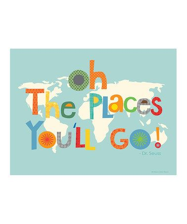 Another great find on #zulily! 'Oh the Places You'll Go' Print #zulilyfinds