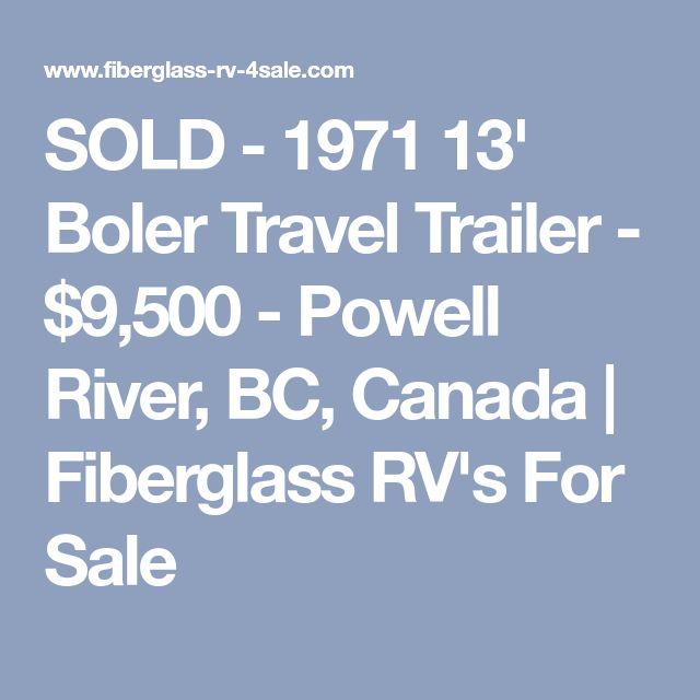 SOLD - 1971 13' Boler Travel Trailer - $9,500 - Powell River, BC, Canada   Fiberglass RV's For Sale