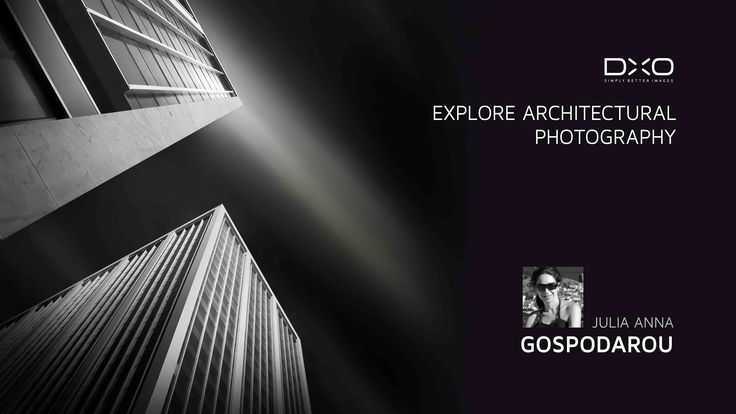 "The extended DxO Webinar ""Explore Architectural Photography with Julia Anna Gospodarou"", where I show how to create black and white fine art architectural photography"