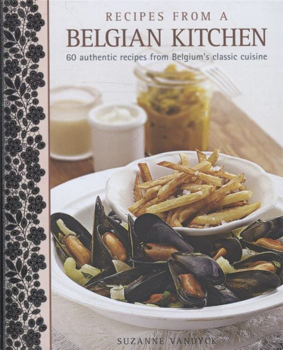 Recipes from a Belgian Kitchen  This title helps you discover the complex tastes and sophisticated techniques of Belgian food with 60 delicious recipes. It explores the geography climate and history of the country and offers a fascinating insight into Belgium's culinary customs. It provides a comprehensive guide to the ingredients of the region including Belgian endive asparagus mussels charcuterie chocolate beer spices and condiments. It features soups appetizers and vegetable sides fish…