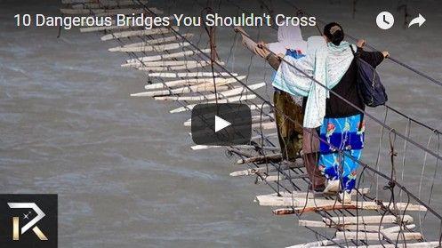 Beautifulplace4travel: 10 Dangerous Bridges You Shouldn't Cross