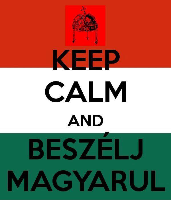 Keep calm and beszélj magyarul!