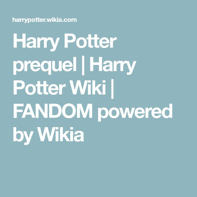 Harry Potter prequel | Harry Potter Wiki | FANDOM powered by Wikia