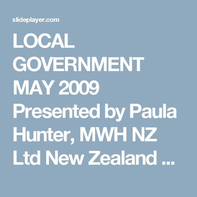 LOCAL GOVERNMENT MAY 2009 Presented by Paula Hunter, MWH NZ Ltd New Zealand Climate Centre Climate Change Adaptation Conference Including Transport and. -  ppt download