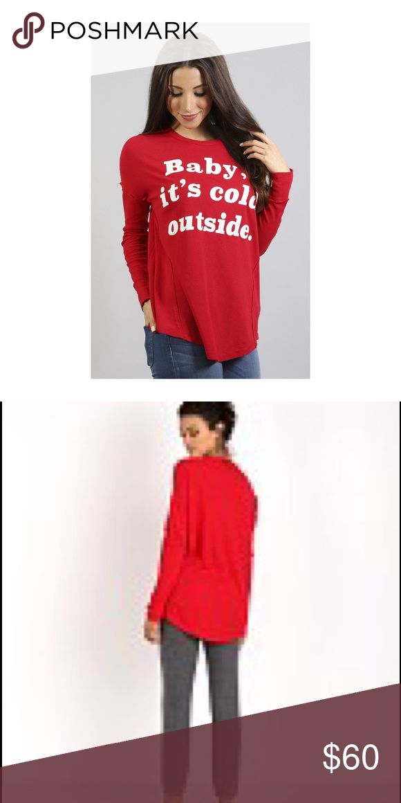 Show me your Mumu Bosco Ski Cold Outside Top NWT Red thermal top by Show me your Mumu. Says Baby it's Cold Outside on front. Save for ski weather!! New with tags. Show Me Your MuMu Tops Tees - Long Sleeve
