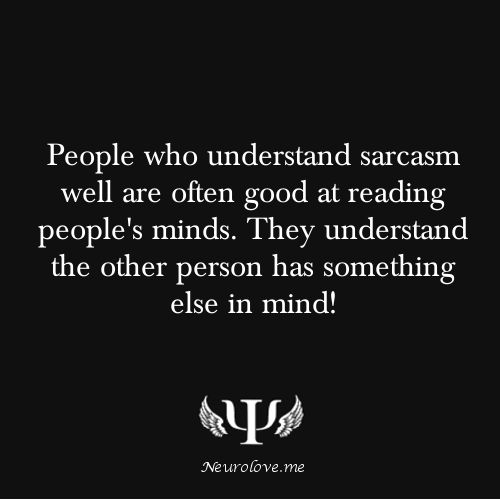 people who understand sarcasm are good at reading minds