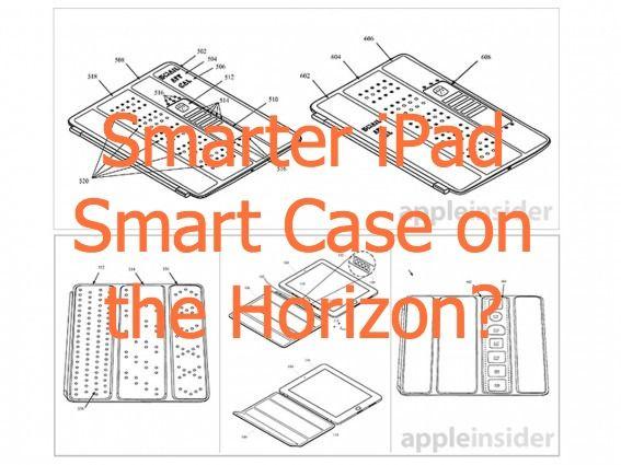 Smarter iPad Smart Case on the Horizon?