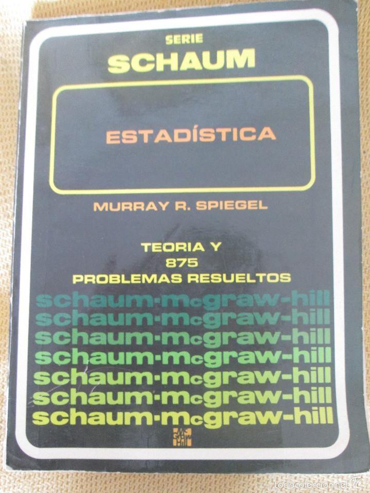 TEORÍA Y PROBLEMAS DE ESTADÍSTICA. 875 PROBLEMAS RESUELTOS, (COMPENDIOS SCHAUM); SPIEGEL