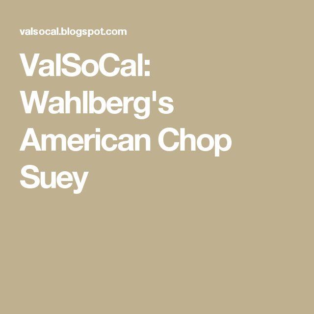 ValSoCal: Wahlberg's American Chop Suey