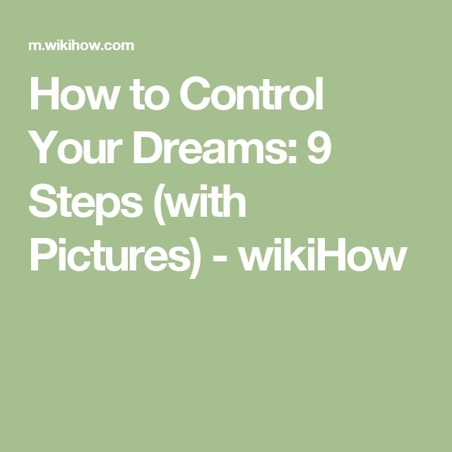 How to Control Your Dreams: 9 Steps (with Pictures) - wikiHow