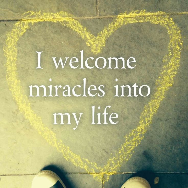 I welcome miracles into my life