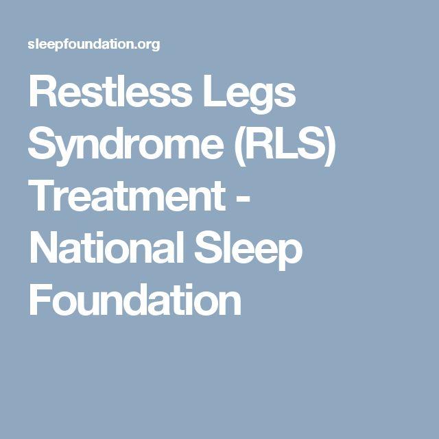 Restless Legs Syndrome (RLS) Treatment - National Sleep Foundation
