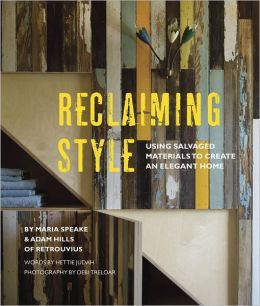 Reclaiming Style: Using Salvaged Materials to Create an Elegant HomeWorth Reading, Salvaged Style, Design Projects, Book Worth, Maria Speak, Interiors Design, Reclaimed Style, Salvaged Materials, Reading Lists