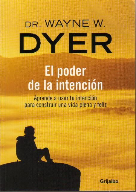 El Poder de la Intencion - Wayne Dyer