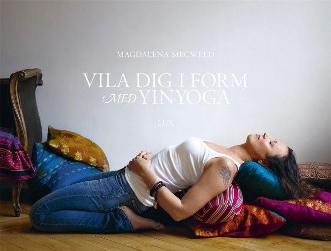 Vila dig i form med yinyoga - Mecweld Magdalena