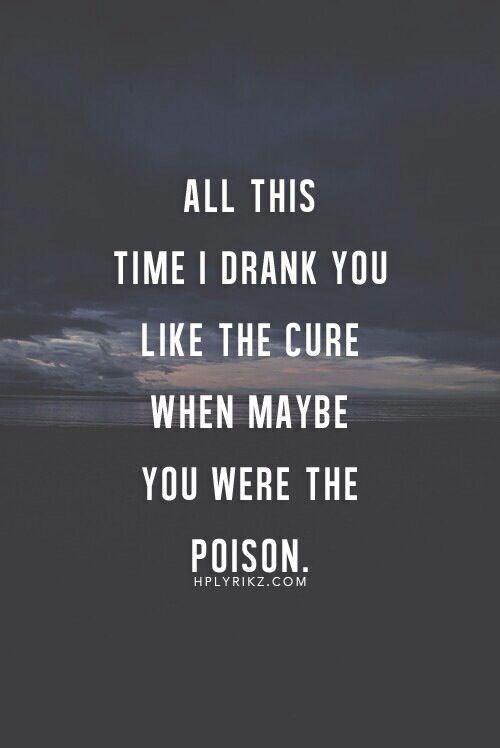 you were the poison.   Posted on FB page:  The EX Factor https://www.facebook.com/TheExEffect
