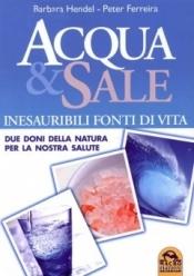 Acqua e Sale libro di Barbara Hendel Peter Ferreira Macro Edizioni http://www.librisalus.it/libri/acqua_e_sale.php?pn=178