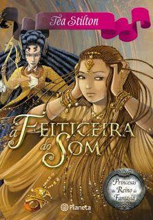 Livros Junior e Juvenil: A Feiticeira do Som de Tea Stilton