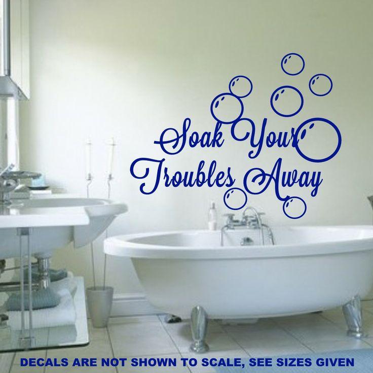 SOAK YOUR TROUBLES AWAY BATHROOM QUOTE 1 WALL ART STICKER MEDIUM VINYL DECAL