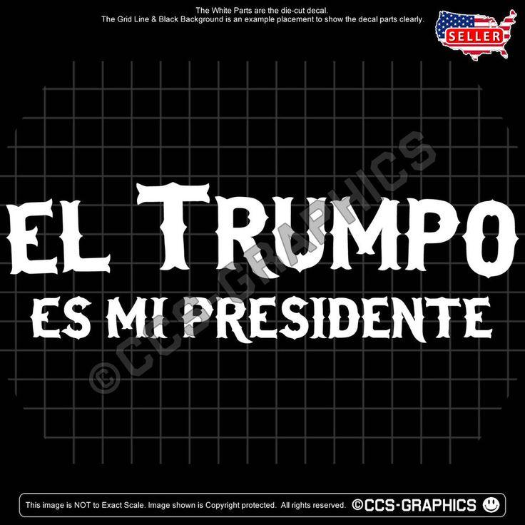 EL TRUMPO Es Mi PRESIDENTE DECAL sticker basket trump