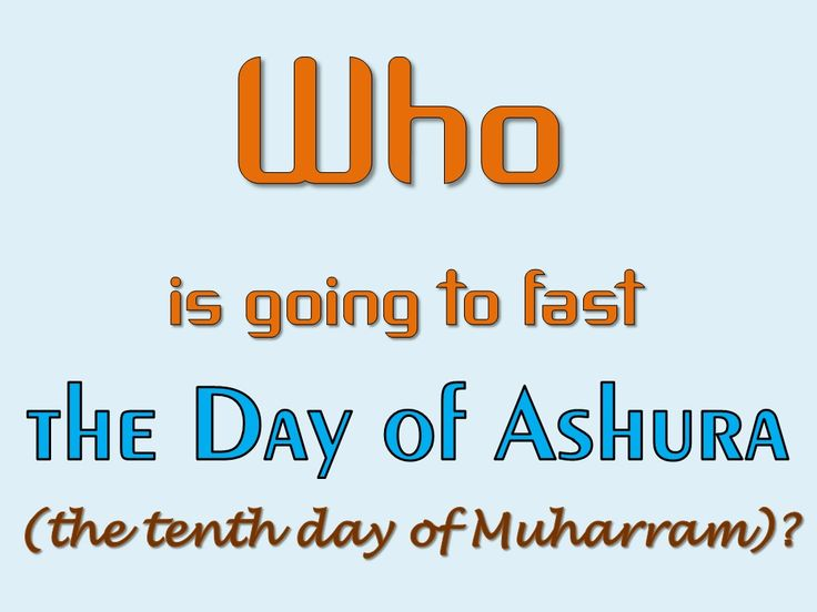 WHO IS GOING TO FAST THE DAY OF #ashura ?