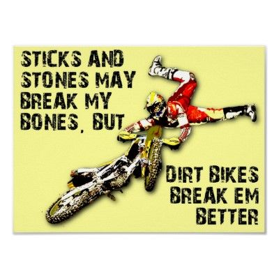 Dirt Bikes Break Em Better