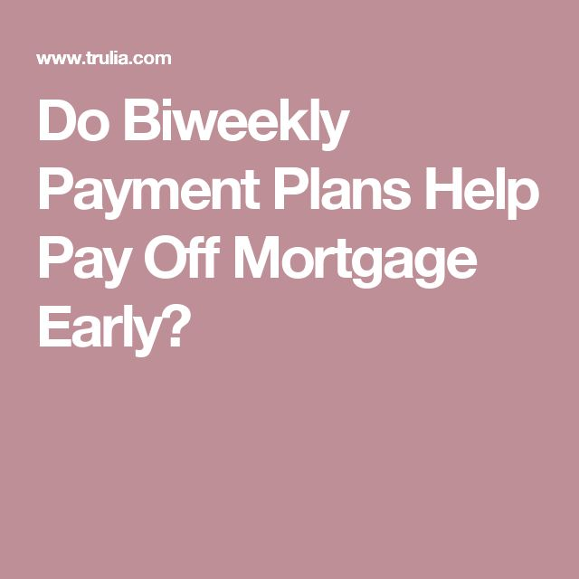 Do Biweekly Payment Plans Help Pay Off Mortgage Early?